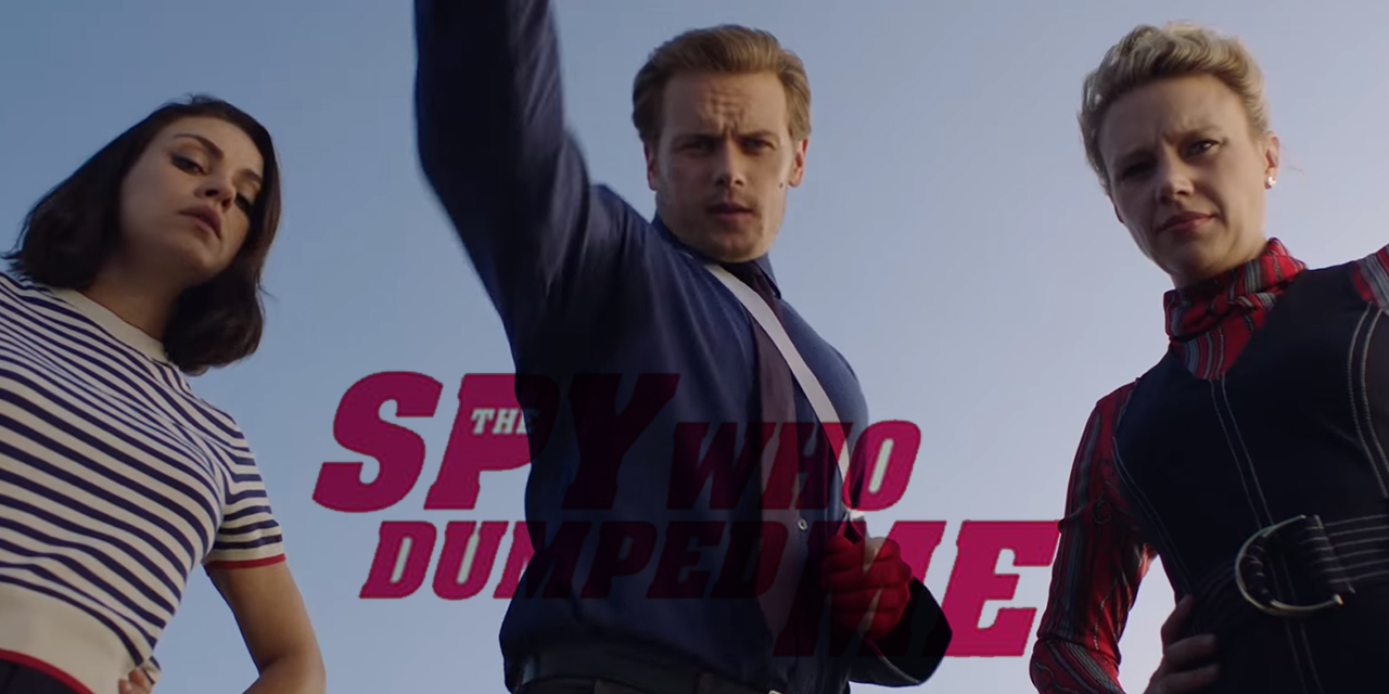 Episode 67 – The Spy Who Dumped Me But I Got To Kiss Sam Heughan So I Win Anyway