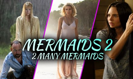 Episode 131: Mermaids 2 – Electric Boogaloo