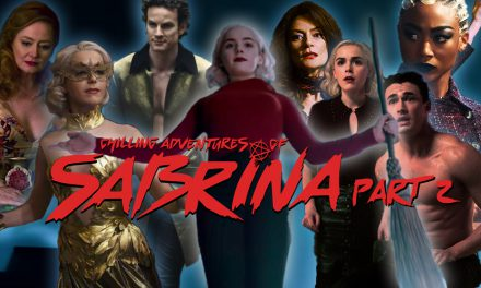 Episode 140: Chilling Adventures of Sabrina Part 2!