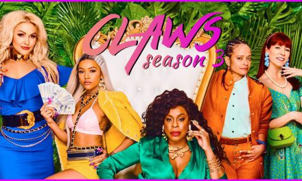 Episode 174: Claws Season 3 Complete Coverage