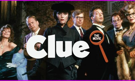 Episode 173: It was Colonel Mustard in the Library with the Wrench! Yeah, we're talking Clue.