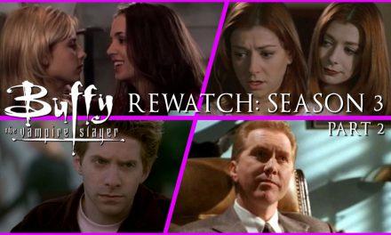 Episode 180: Buffy Rewatch, Season 3 Part 2