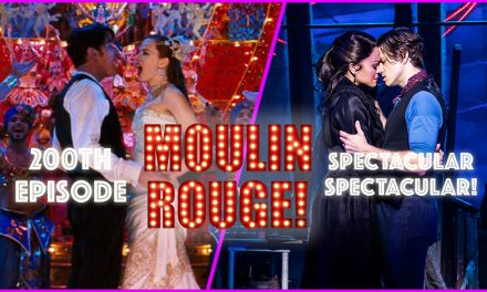 200th Episode Moulin Rouge Spectacular Spectacular!