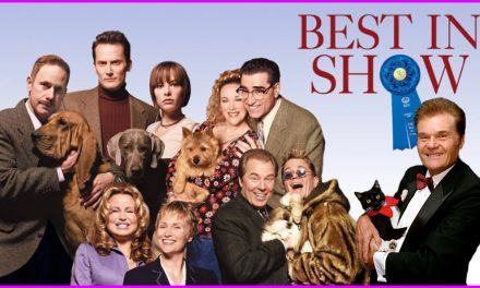 Episode 254: Best In Show in honor of the late, great Fred Willard