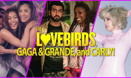 Episode 255: The Lovebirds, Gaga & Grande, and Carly OH MY!