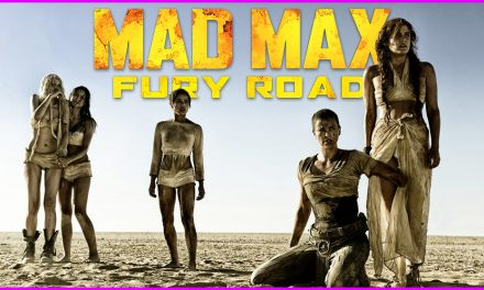 Episode 259: Witness the Feminist Masterpiece, Mad Max Fury Road!