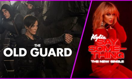 Episode 264: The Old Guard and Kylie Minogue's New Single!