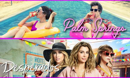 Episode 266:Two Streaming Services, Two New Movies. Palm Springs and Desperados