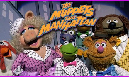 Episode 299: Muppets take Manhattan…or do they?!