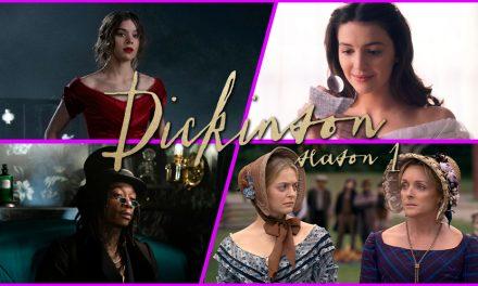 Episode 313: Catching Up On Dickinson Season 1!