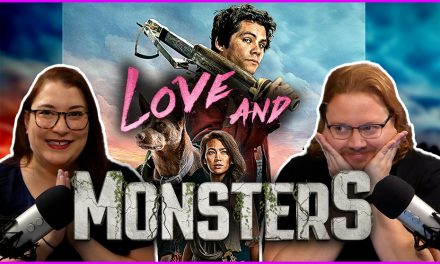 Episode 315: Falling in love with Love and Monsters!