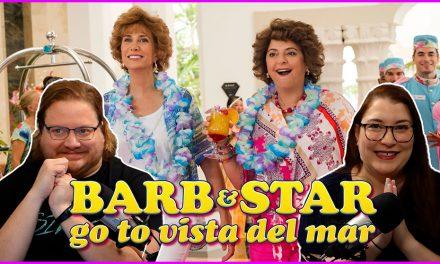 Episode 321: Barb & Star go to Vista del Mar was a real tit flapper