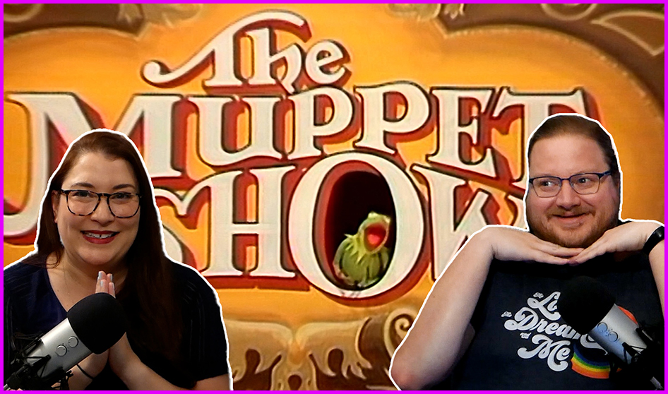 Episode 323: The Muppet Show is now on Disney+, so we're talking about it.