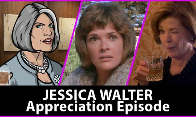 Episode 332: Jessica Walter Appreciation Episode!