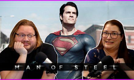 Episode 325: The DCEU Rewatch Begins! First, MAN OF STEEL!