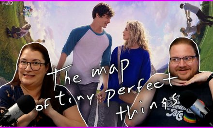Episode 324: Tiny Perfect Things was a Tiny Perfect Movie!