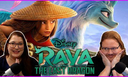 Episode 326: Man, Raya and the Last Dragon was SO Damn Good!