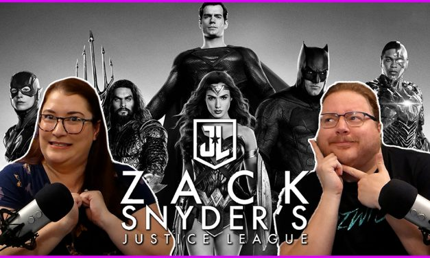 Episode 330: Zack Snyder's Justice League, It's Finally Over