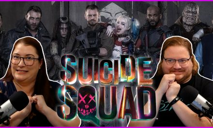 Episode 328: Suicide Squad Was Bad and is Still Bad