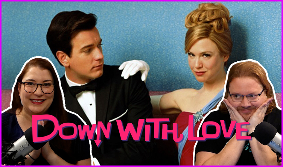 Episode 338: An old favorite, DOWN WITH LOVE!