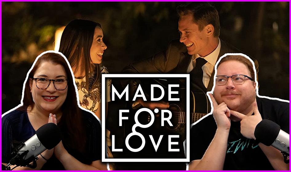Episode 335: Made For Love starts off strong!