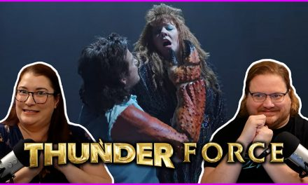 Episode 336: There's No Way Around It, Thunder Force was Bad…