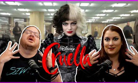 Episode 342: We're BACK! And Cruella was a bummer…