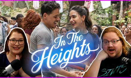 Episode 347: Finally, we see In The Heights!