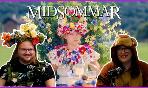 Episode 349: Finally Taking the Plunge into MIDSOMMAR!