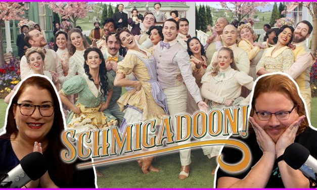 Episode 359: We Check In To SCHMIGADOON!