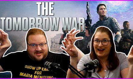 Episode 353: The Tomorrow War was a Dumb, Fun Romp
