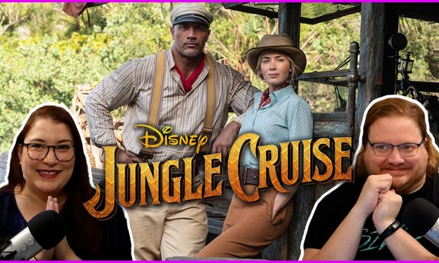 Episode 360: Disney's Jungle Cruise was A LOT