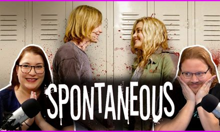 Episode 363: We Kind of Spontaneously Watched SPONTANEOUS!