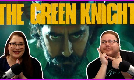 Episode 361: We Work Through The Green Knight!