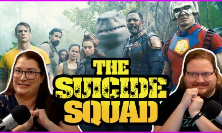 Episode 362: Redoing The Suicide Squad Worked OK, We Guess