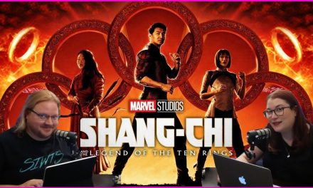 Episode 369: Shang-Chi and the Legend of the Ten Rings!