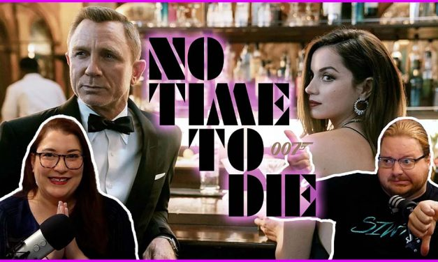 Episode 375: The Daniel Craig Finale Finally, No Time To Die!
